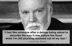 Norman Rush   15 Profound Quotes About Heartbreak From Famous Authors
