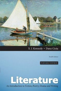 Literature: An Introduction to Fiction, Poetry, Drama, and Writing, Portable Edition (12th Edition)