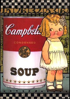 I was told I looked like the Campell Soup Kid...when I was a little girl...Ha!
