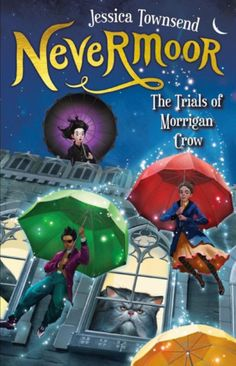 Review: 'Nevermoor: The Trials of Morrigan Crow' by Jessica Townsend