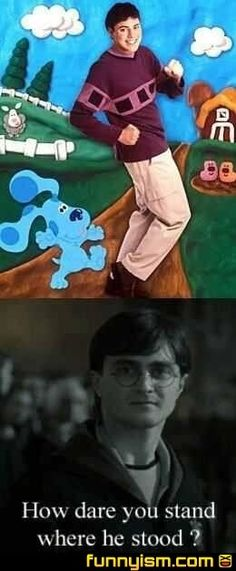 Now i know when this happened, i didn't watch or read harry potter. But i am pretty sure j.K Rowling was sitting in my living room right at the moment i found out joe replaced Steve, and decided to copy down my exact words. That is what this picture is.