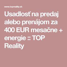 Usadlosť na predaj alebo prenájom za 400 EUR mesačne + energie :: TOP Reality