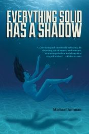 Everything Solid Has a Shadow by Michael Antman - Temporarily FREE! @OnlineBookClub