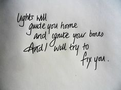 fix you; we listen to it all the time.