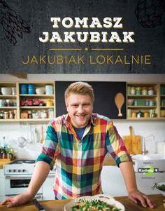 Jakubiak lokalnie – Tomasz Jakubiak