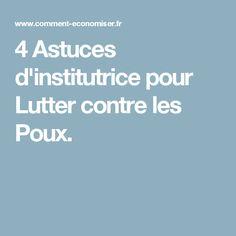 4 Astuces d'institutrice pour Lutter contre les Poux. Health Education, Kids Education, Hygiene, Medical, Diy, Squats, Robin, Tips And Tricks, Fitness Bodies