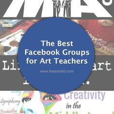 Here are some of the best and most active Facebook groups we've found for art teachers.
