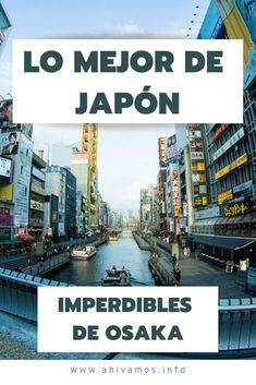 Todos los imperdibles de Osaka! Osaka, Asia Travel, Travel Tips, Places To Travel, Places To Visit, Times Square, Hawaii, Japan, Fun