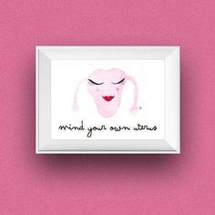 mind your own uterus | uterus feminist | pro choice, women's rights, obgyn gift art, galentine's day, female art, menstruation