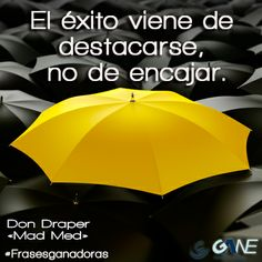 El #exito viene de destacarse, no de encajar.  #frasesganadoras #citas #quotes #frases #citas  www.comercialgane.com