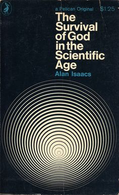 The Survival of God in the Scientific Age by Alan Isaacs