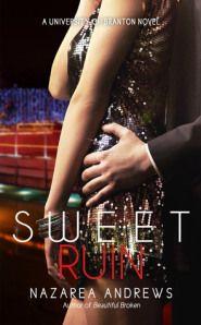 """""""Sweet Ruin (University of Branton #3)"""" by Nazarea Andrews ( Excerpt / Teaser / Giveaway)"""