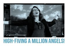 high-fiving a million angels