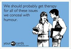 We should probably get therapy  - http://jokideo.com/we-should-probably-get-therapy/