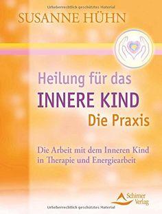 Heilung für das Innere Kind - Die Praxis: Die Arbeit mit dem Inneren Kind in Therapie und Energiearbeit, http://www.amazon.de/dp/3843411662/ref=cm_sw_r_pi_awdl_E0L9vb1CPS2ZS