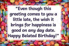 Amazing Greetings Of Belated Birthday                                                                                                                                                      More