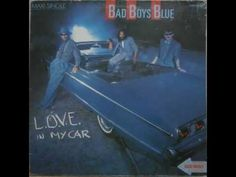 Bad Boys Blue - L.O.V.E. In My Car Bad Boys Blue, Boy Blue, Euro, Wrestling, Love, Lucha Libre, Amor, Romances
