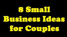 8 Small Business Ideas for Couples