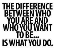 who you are vs. what you want to be