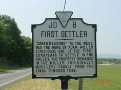 Virginia Marker: Homeplace of Adam Miller, one of the first European settlers in the Shenandoah Valley, 1740s