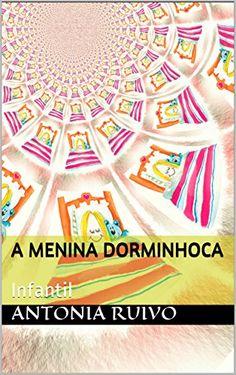 A menina Dorminhoca: Infantil (Portuguese Edition) de Ant... https://www.amazon.es/dp/B06XWYDT8X/ref=cm_sw_r_pi_dp_x_0JFizbFYY4WEC