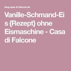 Vanille-Schmand-Eis {Rezept} ohne Eismaschine - Casa di Falcone