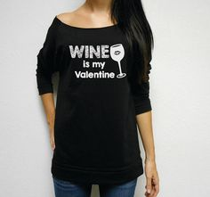 Wine is my valentine shirt off shoulder wine by StrongGirlClothing