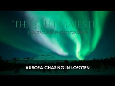 Photographing the Northern Lights in the Lofoten Islands, Norway     My Life's a Trip