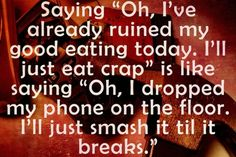 """This is a great reality check, but something I do all too often.  Don't validate more bad eating by saying you """"already screwed up""""."""