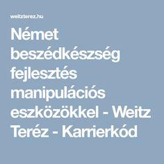 Német beszédkészség fejlesztés manipulációs eszközökkel - Weitz Teréz - Karrierkód