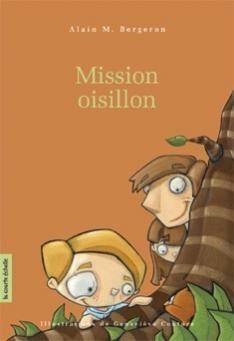 Série mission - Mission oisillon, Alain M. Bergeron |