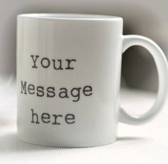 Personalised 'Your Message Here' Cup