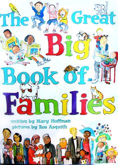 INFORMATIONAL LITERATURE: This is a wonderful book that teaches students about various kinds of families. I love this book because it's very diverse and shows a plethora of families.
