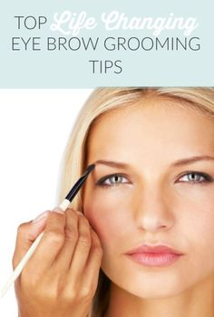 TOP LIFE CHANGING EYE BROW GROOMING TIPS | eBay