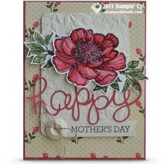 "CARD: Bloom with Hope – Happy Mothers Day Here's a beautiful ""Happy Mother's Day"" card – featuring the Stampin Up Bloom With Hope – hostess stamp set. The ""Mothers Day"" Crazy About You stamp set. The ""Happy"" is cut out from the ""Hello You"" Thinlits."