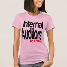 Internal Auditors Do It Better T-Shirt