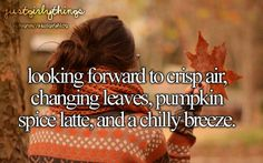 Not pumpkin spice lattes. Just fall in general(: Haunted houses, sweater weather, football games, all that good stuff.