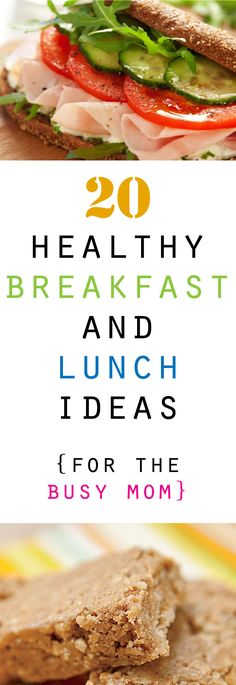 20 Healthy Breakfast and Lunch Ideas--these are great for busy moms like me!