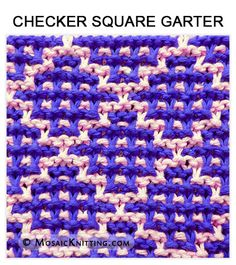 Mosaic Knitting - How to knit the CHECKER SQUARE GARTER stitch. Free pattern includes written instructions and PDF file