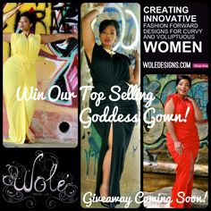 Find the Goddess in YOU! A chance to WIN our top selling Goddess Gown is coming soon, keep your eyes peeled for details! WoleDesigns.com
