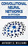 Free Kindle Book -   Convolutional Neural Networks in Python: Introduction to Convolutional Neural Networks