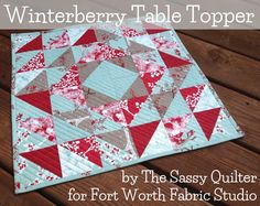 winterberry table topper - Fort Worth Fabric Studio: Quilt Patterns/Tutorials
