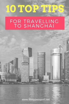 10 Top tips for Travelling to Shanghai