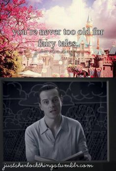 Every fairy tale needs a good old fashioned villain. Moriarty. Sherlock little girly things.