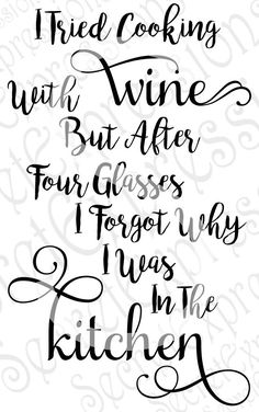 I Tried Cooking With Wine After Glasses I Forgot Why I Was in the Kitchen Fun SVG Jpeg DXF File Personal Cutter Pattern Cut Out Print File by SecretGardenDecatur on Etsy