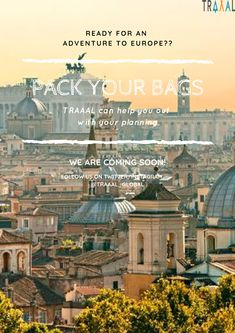 Ready For an #Adventure To #Europe?  Pack Your Bags! (^_^) #Traaal can help you out with your planning.  We are Coming Soon! \m/  #FollowUs and #StayTuned for the updates.  #travel #startups #business #tourists #travellers #visit #TravelTheWorld #tours #onlinetravelagency #photo #ilovetravel #online #digital #world #adventures #vacations #fun #solo #memories #moments #life #comingsoon