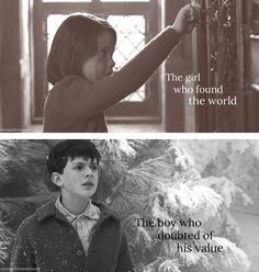 The girl who found the world. And the boy who doubted of his value.