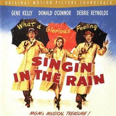 """Singing in the Rain - All you need to know about life: """"Dignity, always dignity."""" """"At last I can start suffering and write that symphony."""" """"Oh, Donny, you don't mean that."""" """"I am a shimmering, slowing star in the cinema firmament."""" """"No, no, no!"""" """"Yes, yes, yes"""" """"Well, I can't make love to a bush!"""""""