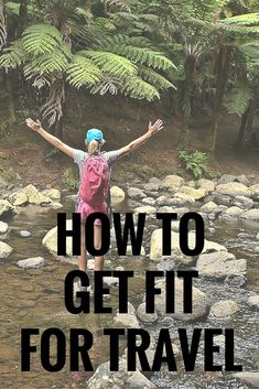 Do you struggle to lift heavy bags and walk around a city all day, and do you suffer from swollen feet on flights? Check out these tips for getting fit for travel!