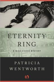 """Eternity Ring By Patricia Wentworth - When a violent murder rocks the tiny English village of Deeping, only brilliant detective Miss Silver can handle the peculiar case. """"Miss Silver has her place in detective fiction as surely as Lord Peter Wimsey or Hercule Poirot"""" (Manchester Evening News)."""